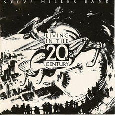 Living In The 20th Century mp3 Album by Steve Miller Band
