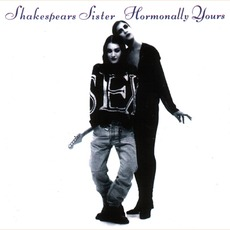 Hormonally Yours mp3 Album by Shakespears Sister