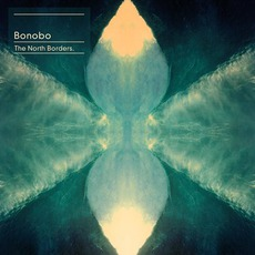 The North Borders mp3 Album by Bonobo