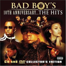 Bad Boy's 10th Anniversary... The Hits mp3 Compilation by Various Artists
