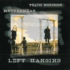 Left Hanging mp3 Album by Buckethead / Travis Dickerson