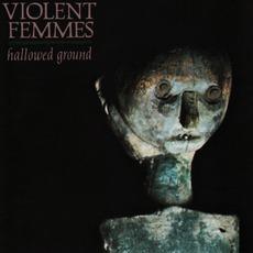 Hallowed Ground mp3 Album by Violent Femmes