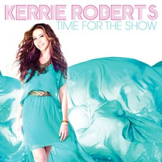 Time For The Show mp3 Album by Kerrie Roberts