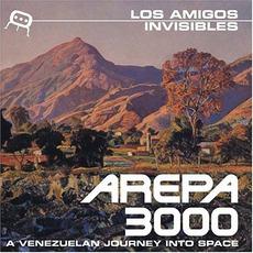 Arepa 3000: A Venezuelan Journey Into Space by Los Amigos Invisibles