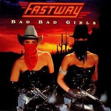 Bad Bad Girls mp3 Album by Fastway
