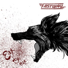Eat Dog Eat mp3 Album by Fastway