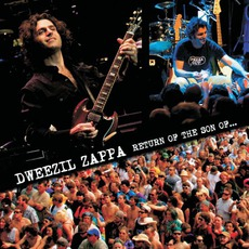 Return Of The Son Of... mp3 Album by Dweezil Zappa