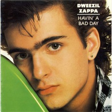 Havin' A Bad Day (Re-Issue) mp3 Album by Dweezil Zappa