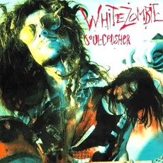 Soul-Crusher mp3 Album by White Zombie