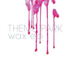 Wax EP mp3 Album by Theme Park