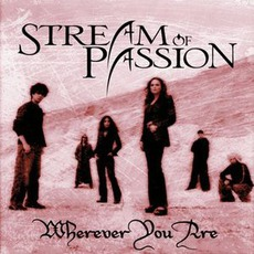 Wherever You Are mp3 Single by Stream Of Passion