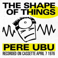 The Shape Of Things mp3 Live by Pere Ubu