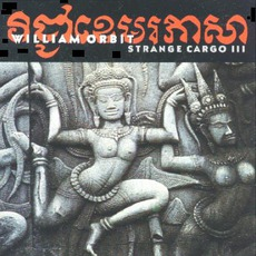 Strange Cargo III mp3 Album by William Orbit