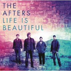 Life Is Beautiful mp3 Album by The Afters