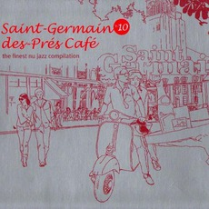 Saint-Germain-Des-Prés Café, Volume 10 mp3 Compilation by Various Artists