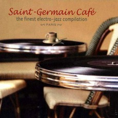 Saint-Germain-Des-Prés Café, Volume 1 mp3 Compilation by Various Artists