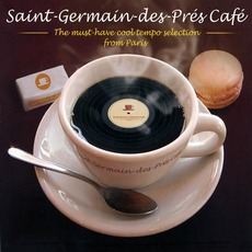 Saint-Germain-Des-Prés Café: The Must-Have Cool Tempo Selection From Paris mp3 Compilation by Various Artists