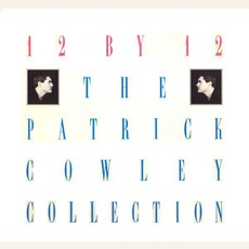 12 By 12 - The Patrick Cowley Collection by Patrick Cowley