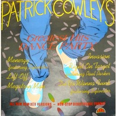 Greatest Hits Dance Party (Re-Issue) by Patrick Cowley