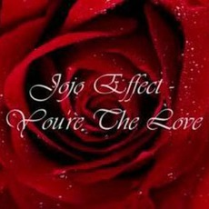You're The Love mp3 Single by JoJo Effect