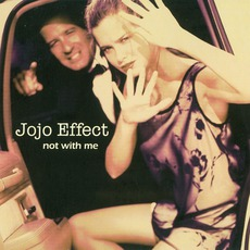 Not With Me mp3 Album by JoJo Effect