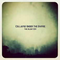 The Silent Cry mp3 Album by Collapse Under The Empire