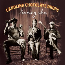 Leaving Eden mp3 Album by Carolina Chocolate Drops