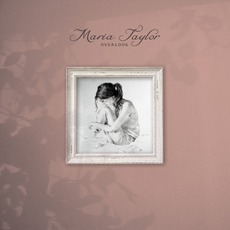 Overlook mp3 Album by Maria Taylor