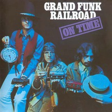 On Time (Remastered) mp3 Album by Grand Funk Railroad