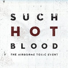 Such Hot Blood by The Airborne Toxic Event