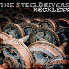 Reckless mp3 Album by The SteelDrivers