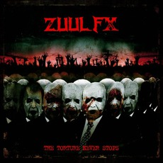 The Torture Never Stops by Zuul FX