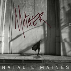 Mother mp3 Album by Natalie Maines