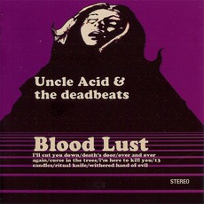 Blood Lust mp3 Album by Uncle Acid And The Deadbeats