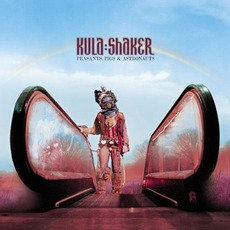 Peasants Pigs & Astronauts (Deluxe Edition) mp3 Album by Kula Shaker