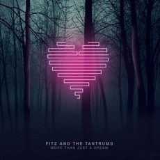 More Than Just A Dream mp3 Album by Fitz And The Tantrums