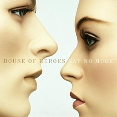 Say No More by House Of Heroes
