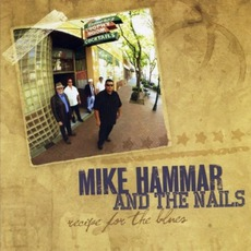 Recipe For The Blues mp3 Album by Mike Hammar And The Nails