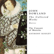 John Dowland : The Collected Works