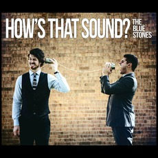 How's That Sound? mp3 Album by The Blue Stones