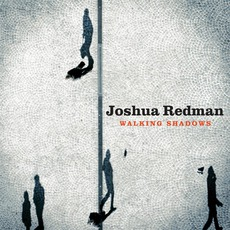 Walking Shadows mp3 Album by Joshua Redman
