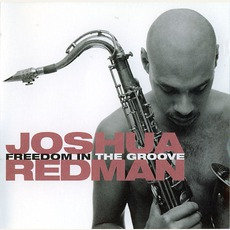 Freedom In The Groove mp3 Album by Joshua Redman