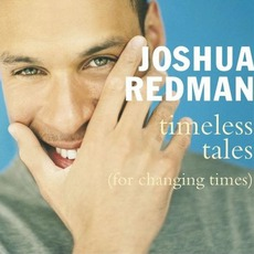 Timeless Tales (For Changing Times) mp3 Album by Joshua Redman