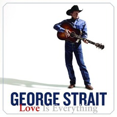 Love Is Everything mp3 Album by George Strait
