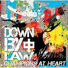 Champions At Heart mp3 Album by Down By Law