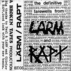 The Definitive Farewells From Lärm And Rapt