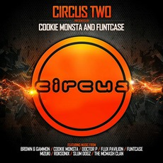 Circus Two (Presented By Cookie Monsta & Funtcase) mp3 Compilation by Various Artists
