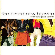 The Acid Jazz Years by The Brand New Heavies