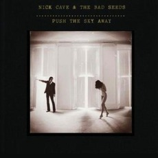 Push The Sky Away (Limited Edition) by Nick Cave & The Bad Seeds