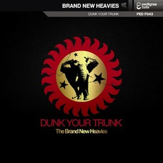 Dunk Your Trunk mp3 Album by The Brand New Heavies